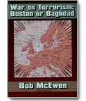WAR ON TERRORISM: BOSTON OR BAGHDAD